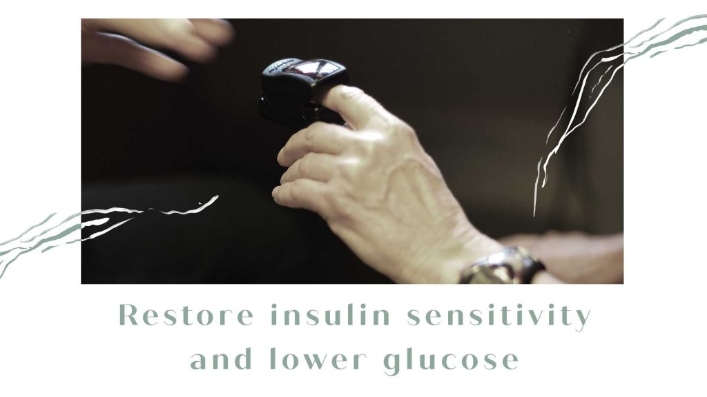 Restore insulin sensitivity and lower glucose
